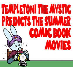 Iron Man 3 has already come out, and my review was 100 % accurate!  Click on last week's Bun Toon and see how well my OTHER predictions do...